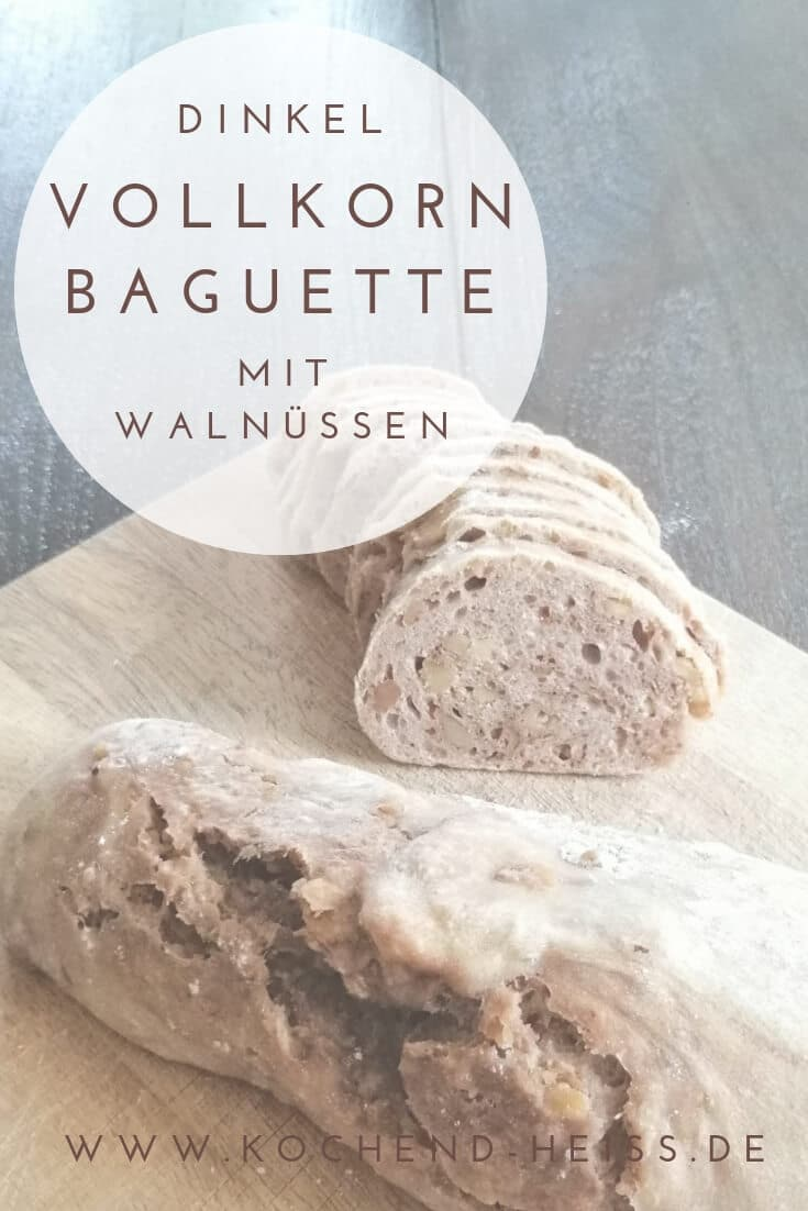 Dinkel Vollkorn Baguette mit Walnüssen Pinterest